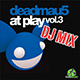 Deadmau5 At Play Volume 3 DJ Mix (Continuous DJ Mix)
