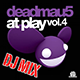 Deadmau5 At Play Volume 4 DJ Mix (Continuous DJ Mix)