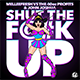 Shut The F@#k Up (Original Mix)